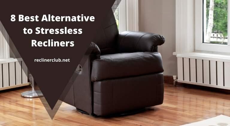 8 best alternative to stressless recliners